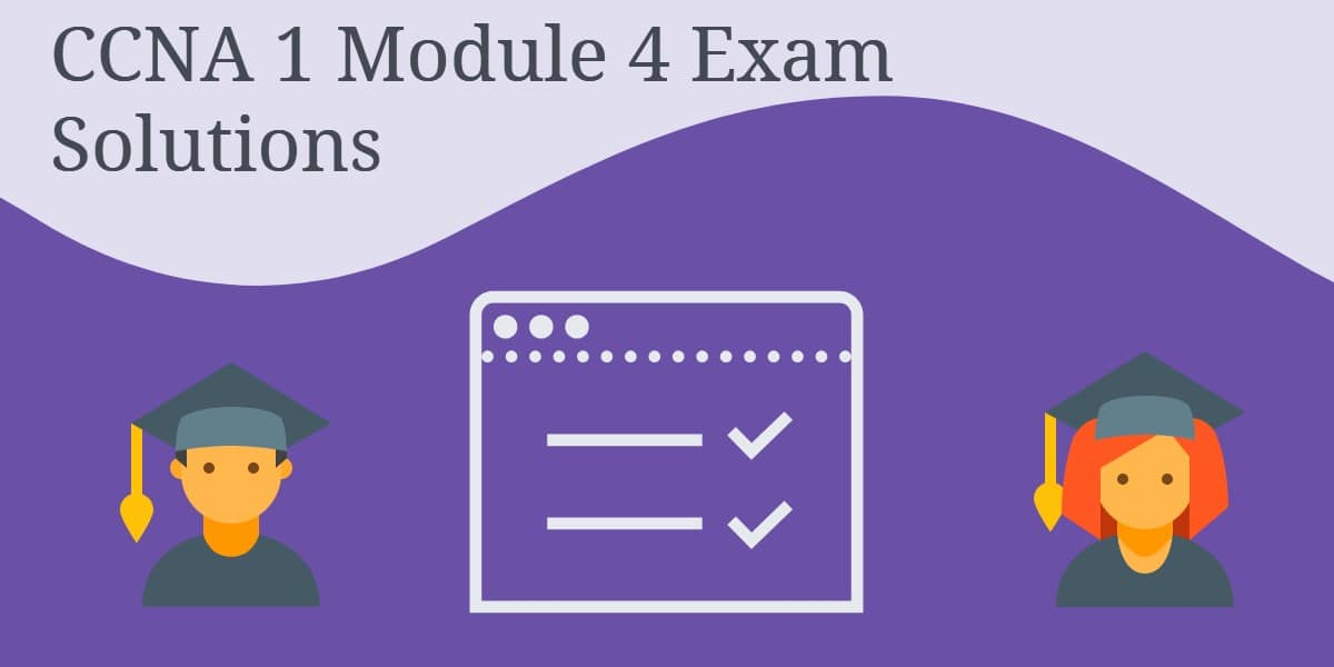 CCNA 1 Module 4 Exam Solutions