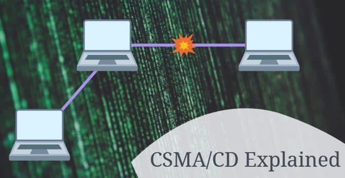 Carrier Sense Multiple Access Collision Detect