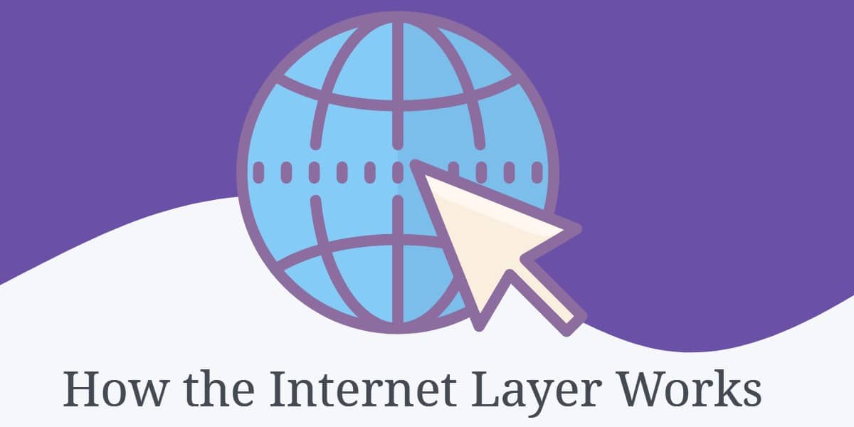 How the Internet Layer Works