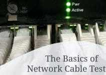 The Basics of Network Cable Testing