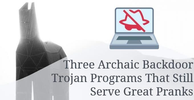 Three Archaic Backdoor Trojan Programs