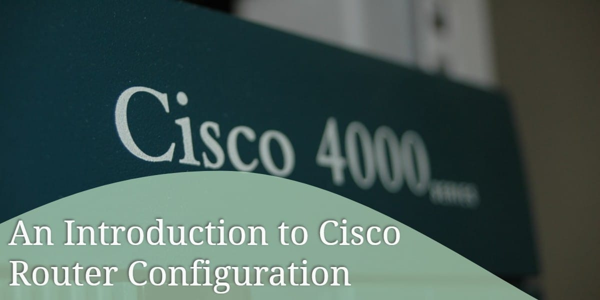 An Introduction to Cisco Router Configuration