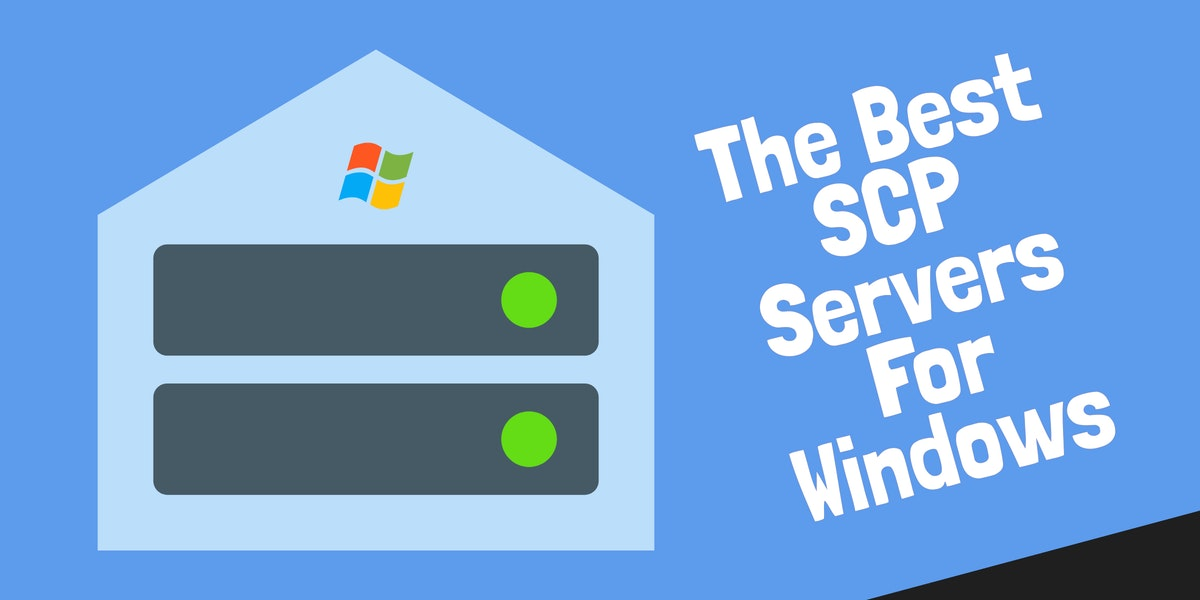 10 Best SCP Servers (Secure Copy) for Windows