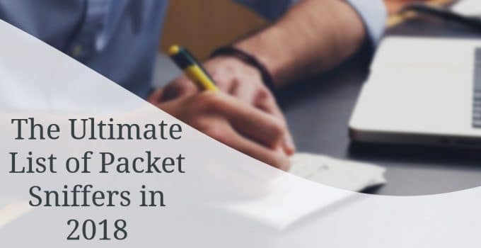 The Ultimate List of Packet Sniffers in 2018