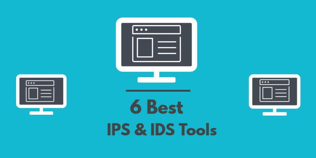 7 Best IPS Tools 2020 (Paid & Free) & Intrusion Prevention