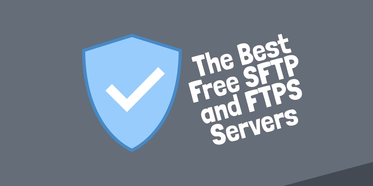 The Best Free SFTP and FTPS Servers