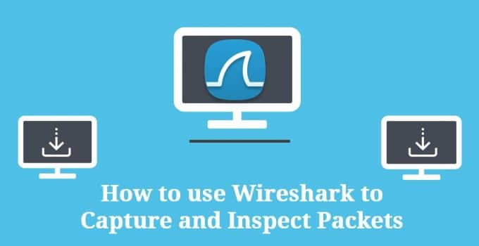 How to Use Wireshark to Capture And Inspect Packets | ITPRC
