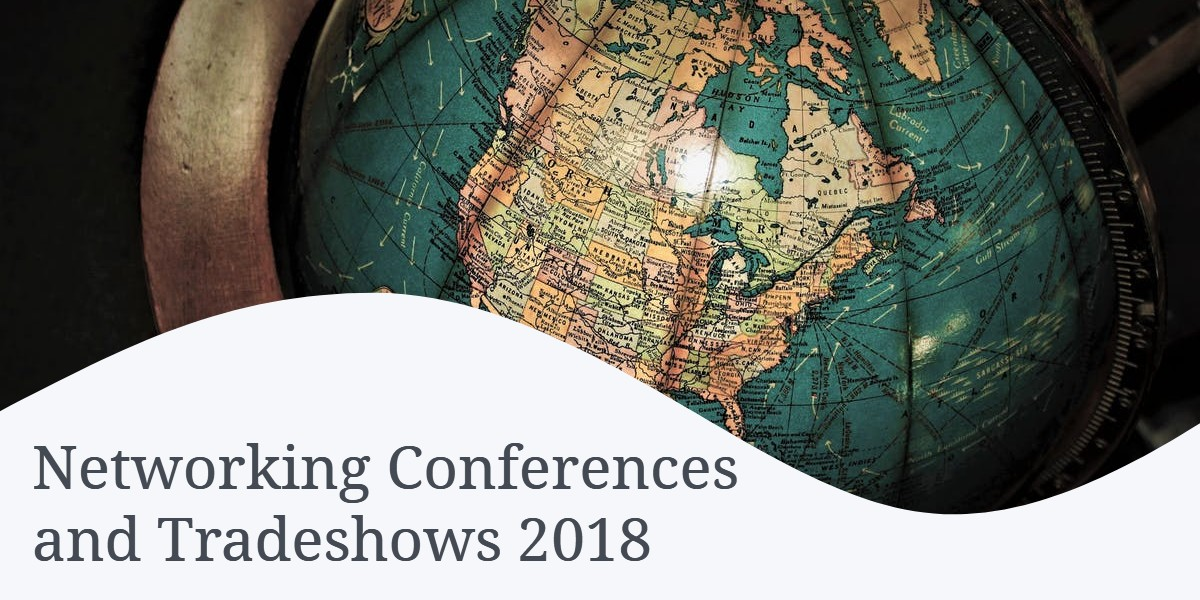 Networking Conferences and Tradeshows 2018
