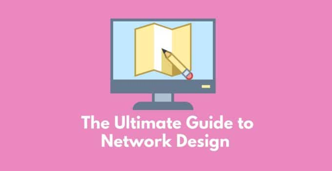 The Ultimate Guide to Network Design