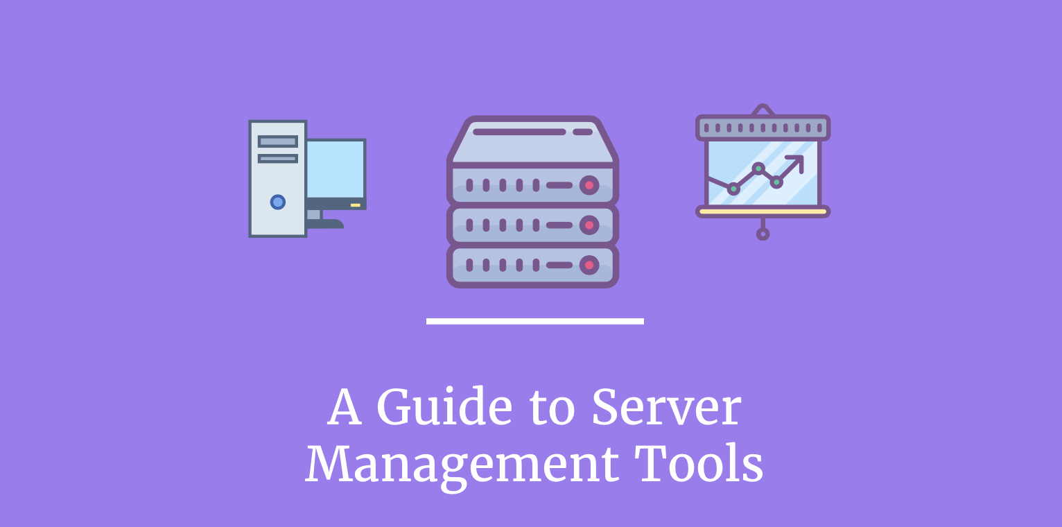 A Guide to Server Management Tools