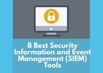 8 Best Security Information and Event Management (SIEM tools)