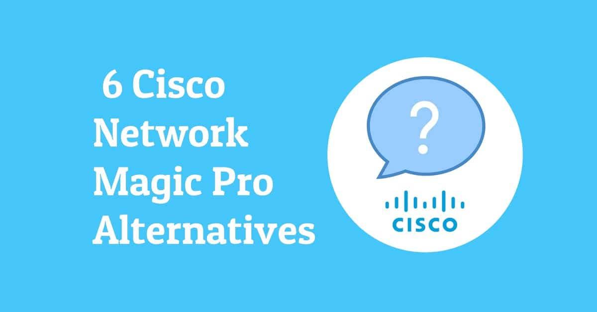 Cisco Network Magic Pro Alternatives