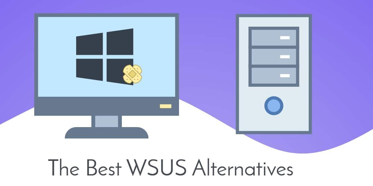 Best WSUS Alternatives