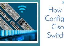 How To Configure Cisco Switches