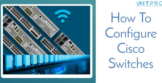 How To Configure Cisco Switches