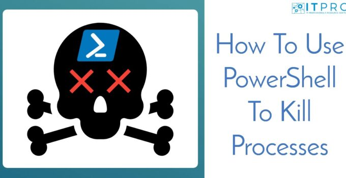 Use Powershell To Kill Processes