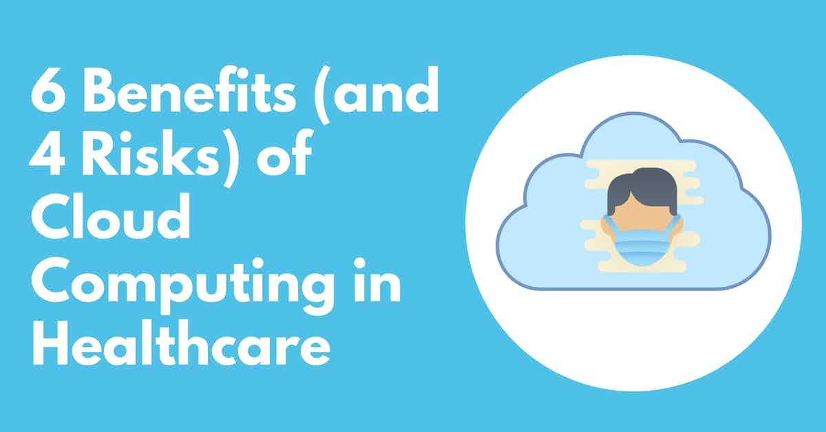 Benefits and Risks of Cloud Computing in Healthcare