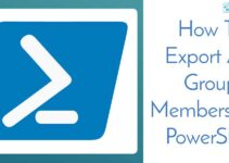 How To Export AD Group Members with PowerShell