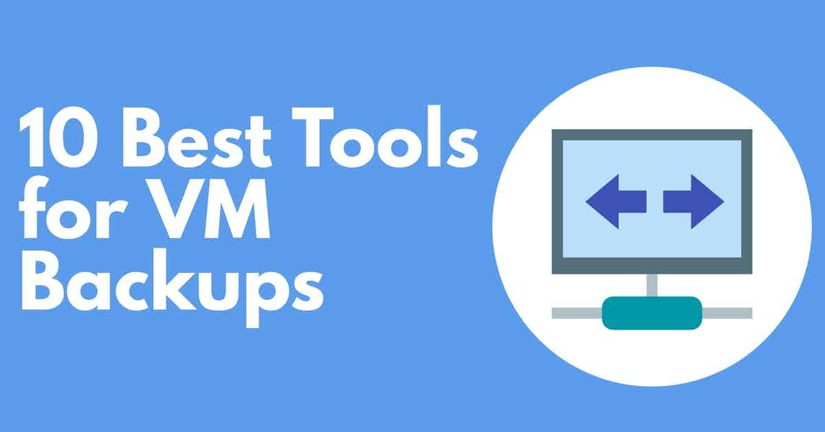 Best Tools for VM Backups