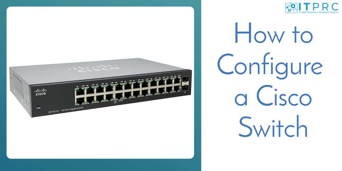 How to Configure a Cisco Switch